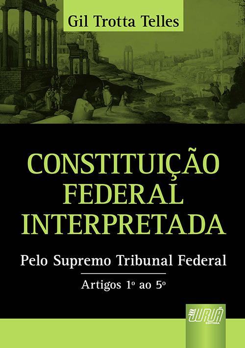 Constituição Federal Interpretada