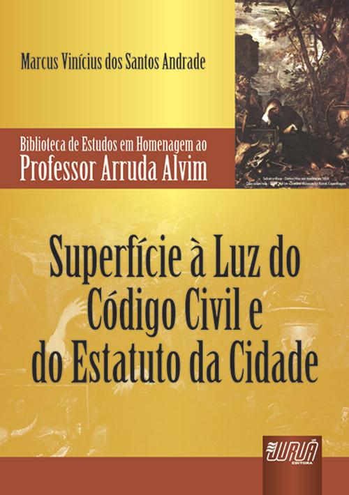 Superfície à Luz do Código Civil e do Estatuto da Cidade