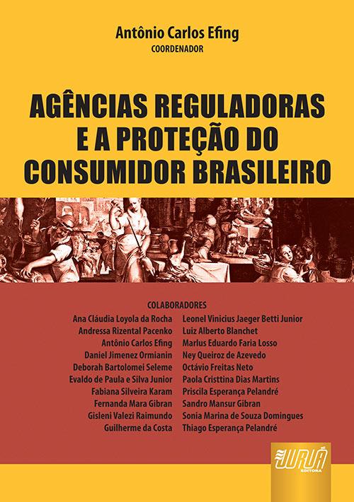 Agências Reguladoras e a Proteção do Consumidor Brasileiro