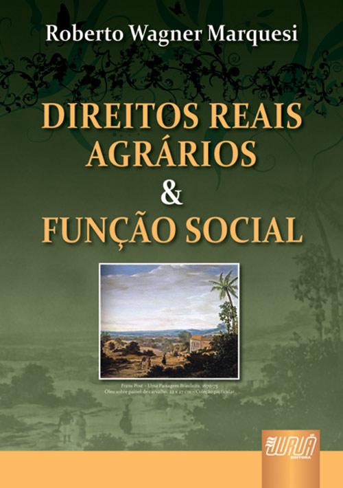 Direitos Reais Agrários & Função Social