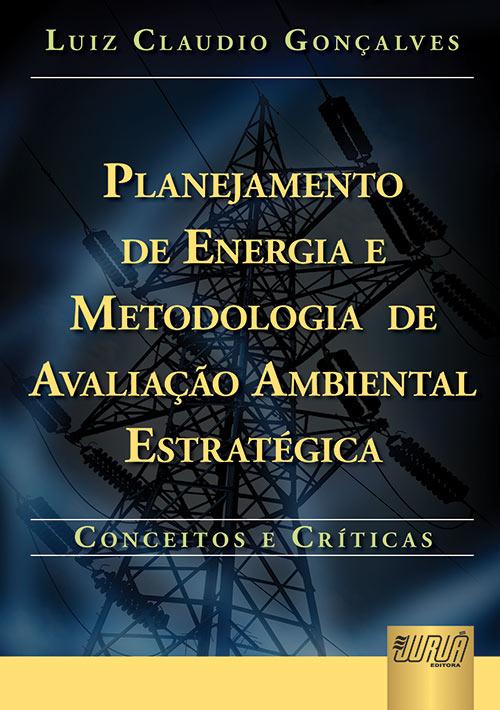 Planejamento de Energia e Metodologia de Avaliação Ambiental Estratégica
