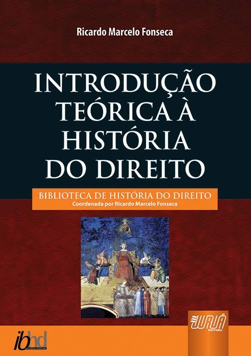 Introdução Teórica à História do Direito