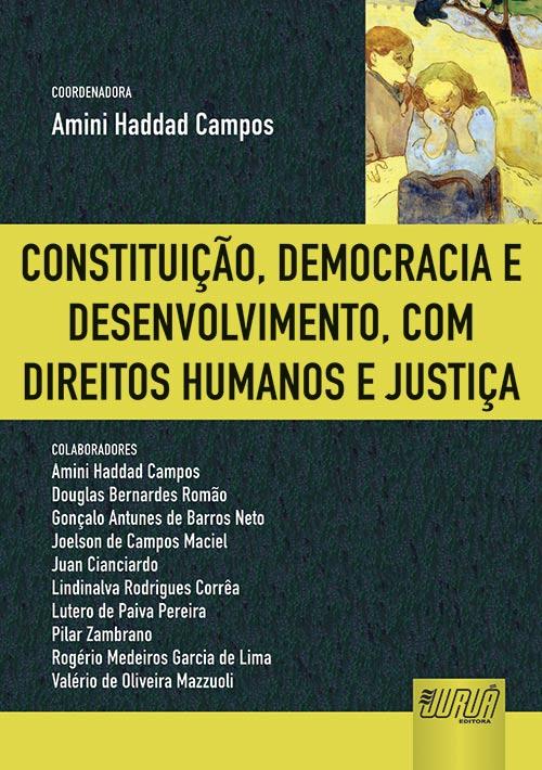 Constituição, Democracia e Desenvolvimento, com Direitos Humanos e Justiça