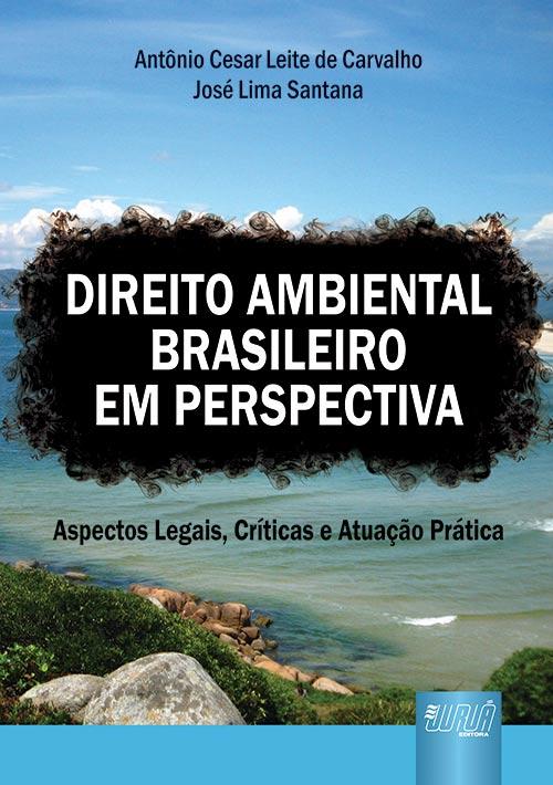 Direito Ambiental Brasileiro em Perspectiva