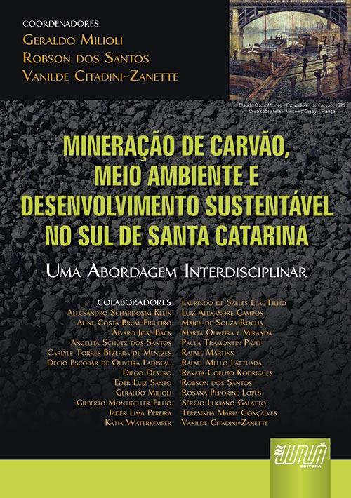 Mineração de Carvão, Meio Ambiente e Desenvolvimento Sustentável no Sul de Santa Catarina