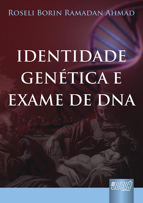 Identidade Genética e Exame de DNA