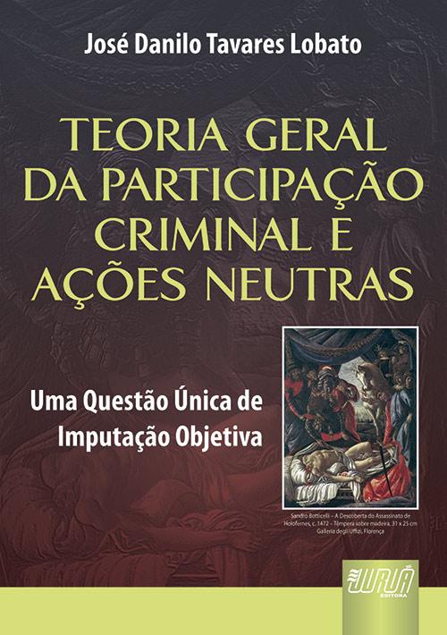 Teoria Geral da Participação Criminal e Ações Neutras