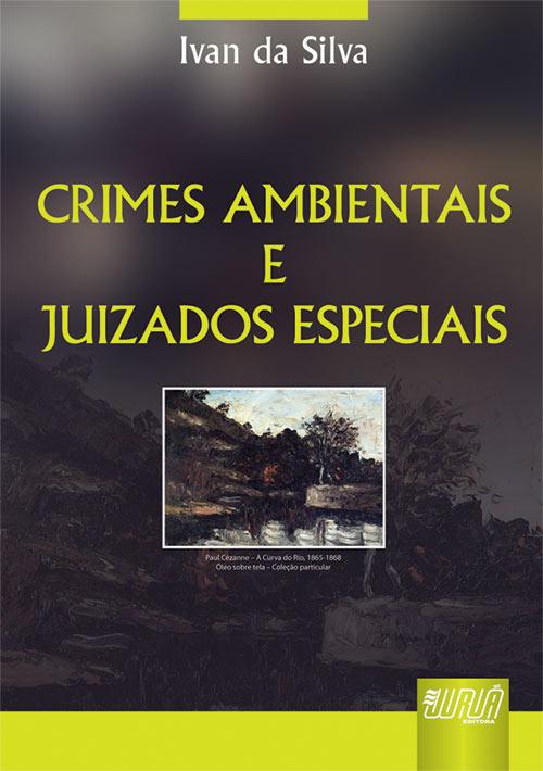 Crimes Ambientais e Juizados Especiais