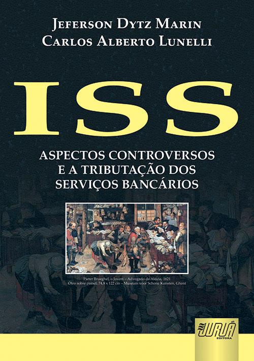 ISS - Aspectos Controvertidos e a Tributação dos Serviços Bancários