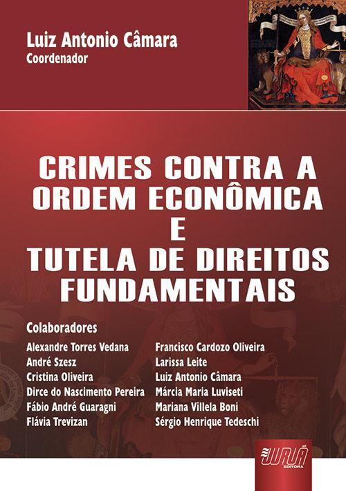 Crimes contra a Ordem Econômica e Tutela de Direitos Fundamentais