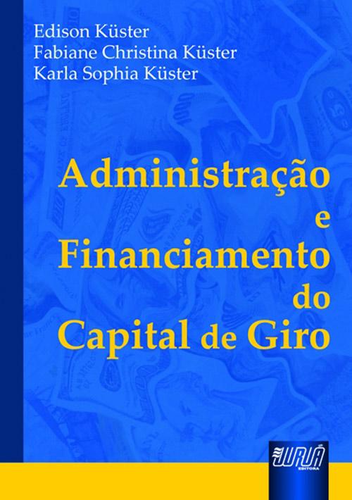 Administração e Financiamento do Capital de Giro