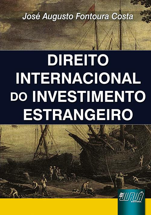 Direito Internacional do Investimento Estrangeiro