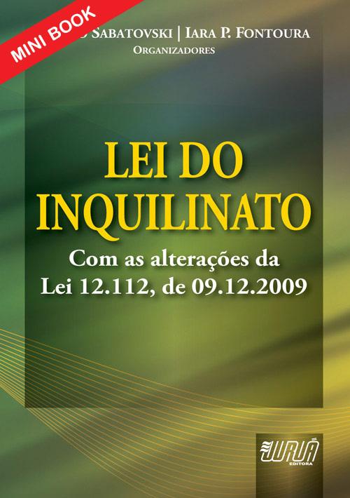 Lei do Inquilinato - Com as alterações da Lei 12.112, de 09.12.2009