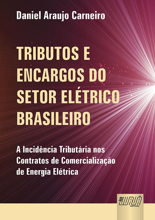 Tributos e Encargos do Setor Elétrico Brasileiro