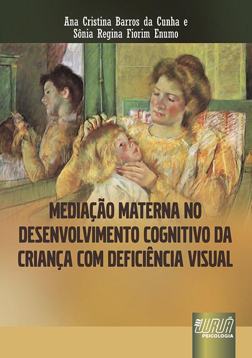 Mediação Materna no Desenvolvimento Cognitivo da Criança com Deficiência Visual
