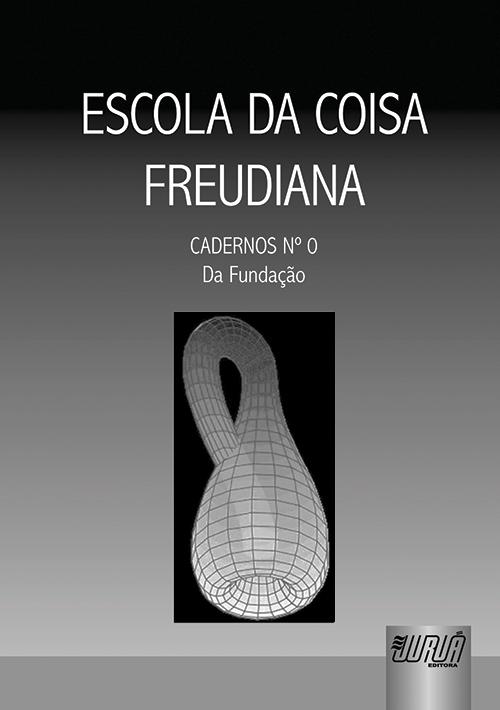 Escola da Coisa Freudiana - Cadernos Número 0