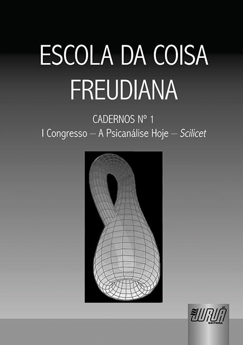 Escola da Coisa Freudiana - Cadernos Número 1