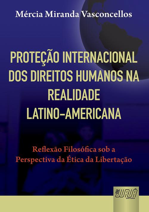 Proteção Internacional dos Direitos Humanos na Realidade Latino-Americana