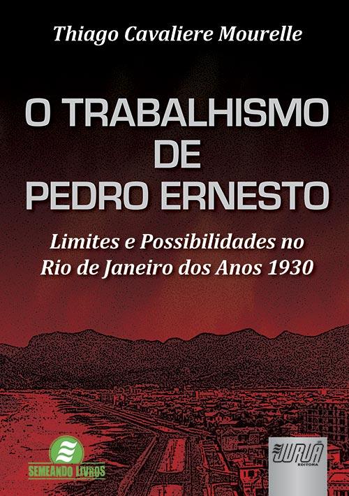 Trabalhismo de Pedro Ernesto, O
