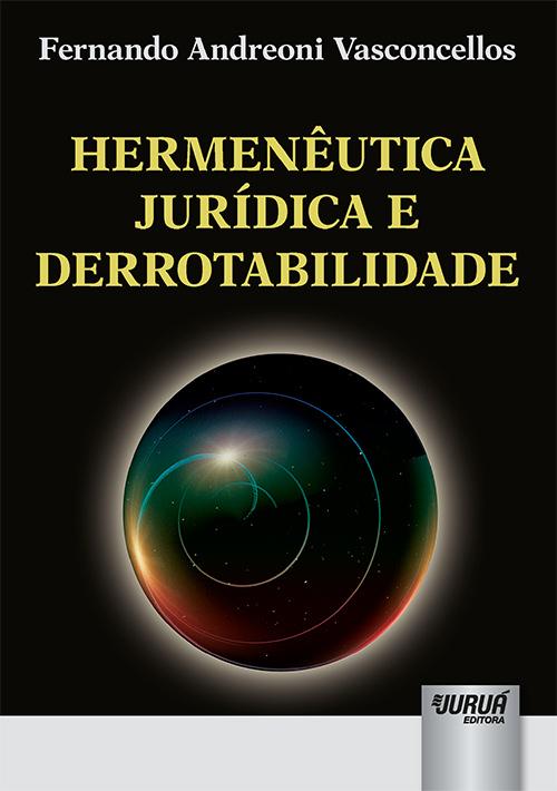 Hermenêutica Jurídica e Derrotabilidade
