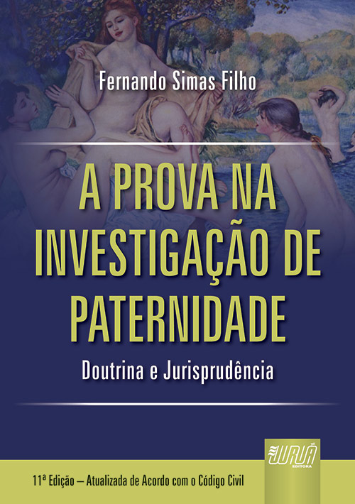 Prova na Investigação de Paternidade, A - Doutrina e Jurisprudência