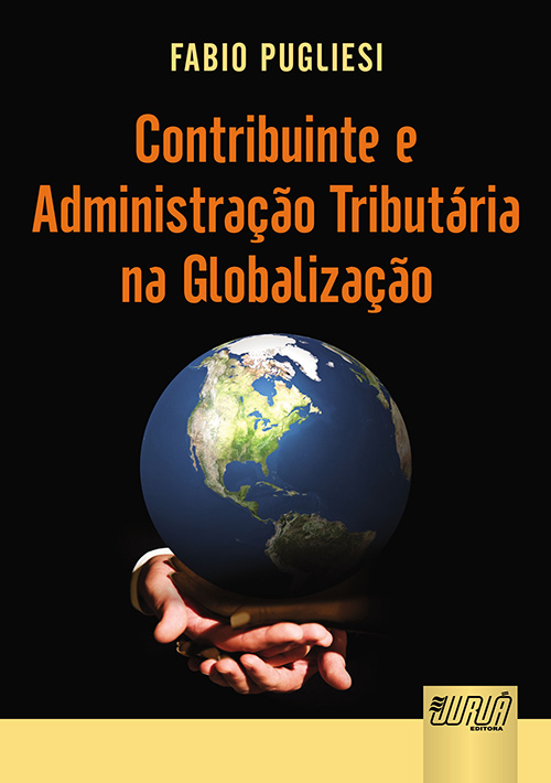 Contribuinte e Administração Tributária na Globalização