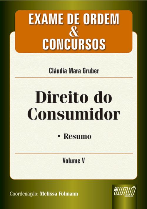 Direito do Consumidor - Exame de Ordem e Concursos - Vol. V