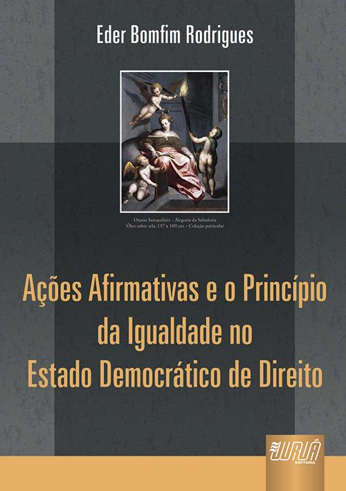 Ações Afirmativas e o Princípio da Igualdade no Estado Democrático de Direito