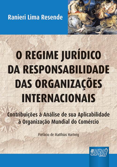 Regime Jurídico da Responsabilidade das Organizações Internacionais, O