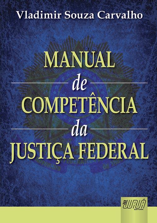 Manual de Competência da Justiça Federal
