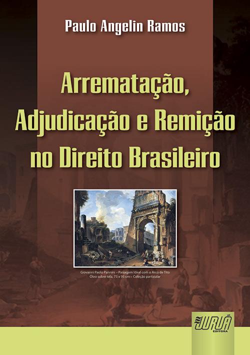 Arrematação, Adjudicação e Remição no Direito Brasileiro