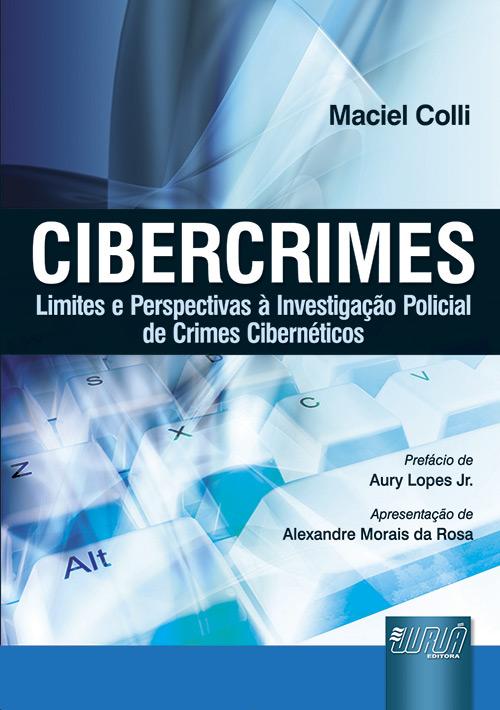 Cibercrimes - Limites e Perspectivas à Investigação Policial de Crimes Cibernéticos