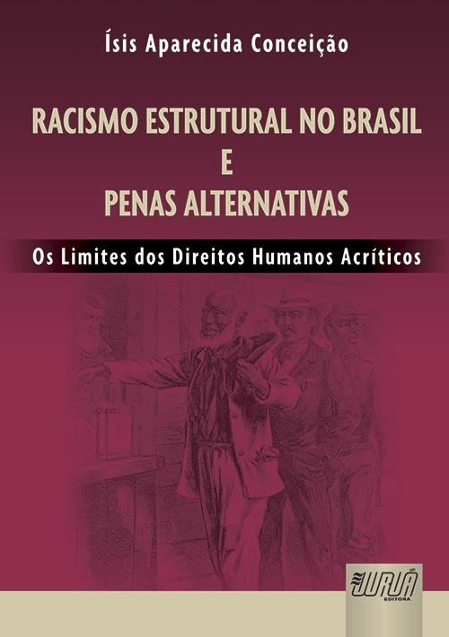 Racismo Estrutural no Brasil e Penas Alternativas