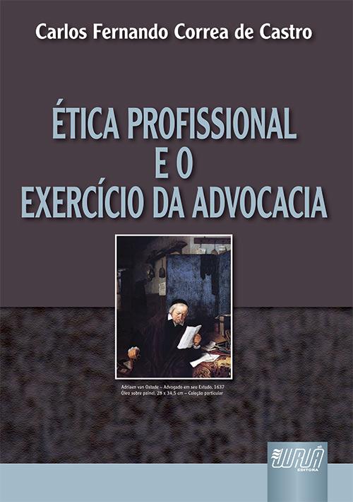 Ética Profissional e o Exercício da Advocacia
