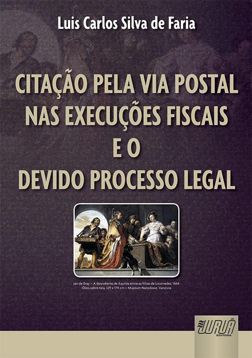 Citação pela Via Postal nas Execuções Fiscais e o Devido Processo Legal