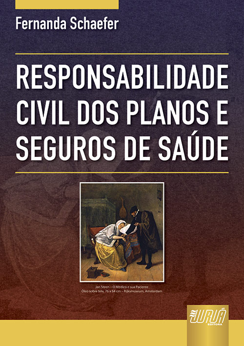 Responsabilidade Civil dos Planos e Seguros de Saúde