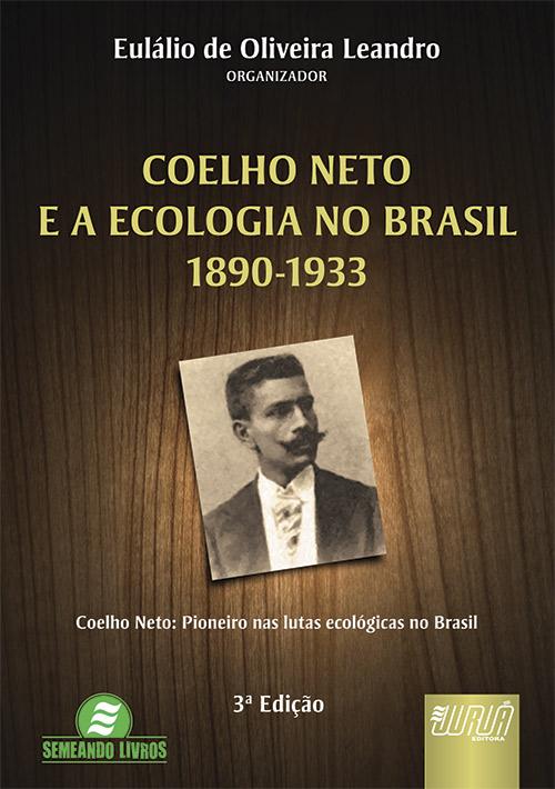 Coelho Neto e a Ecologia no Brasil - 1890-1933
