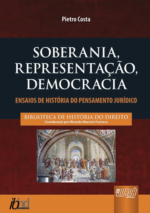 Soberania, Representação, Democracia - Ensaios de História do Pensamento Jurídico
