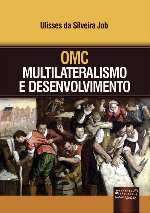 OMC - Multilateralismo e Desenvolvimento