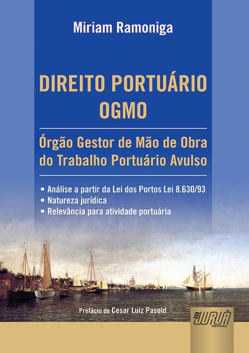 Direito Portuário - OGMO - Órgão Gestor de Mão de Obra do Trabalho Portuário Avulso