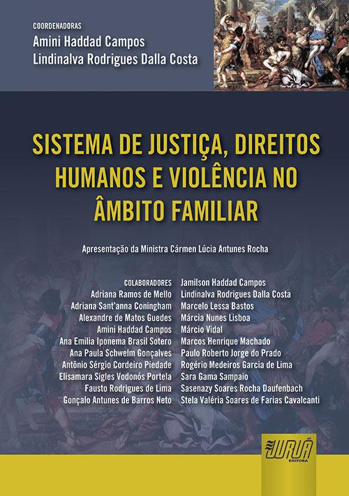 Sistema de Justiça, Direitos Humanos e Violência no Âmbito Familiar