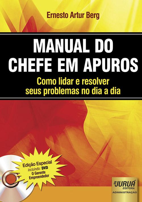 Manual do Chefe em Apuros - Como lidar e resolver seus problemas no dia a dia
