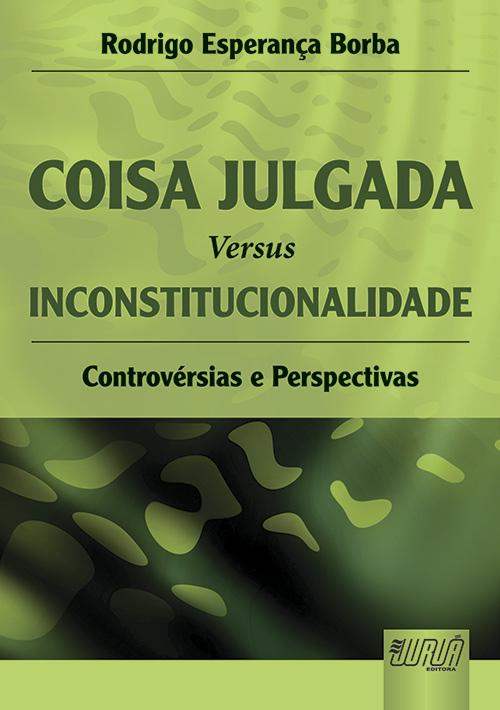 Coisa Julgada versus Inconstitucionalidade