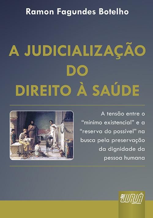 Judicialização do Direito à Saude, A