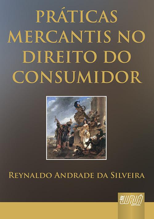 Práticas Mercantis no Direito do Consumidor