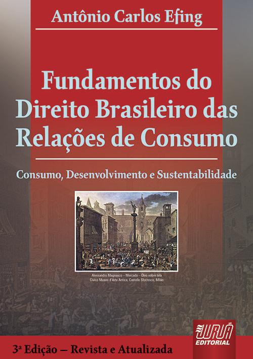 Fundamentos do Direito Brasileiro das Relações de Consumo