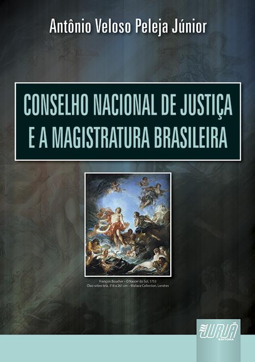 Conselho Nacional de Justiça e a Magistratura Brasileira