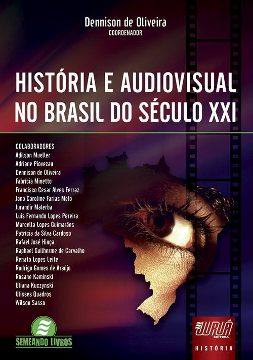 História e Audiovisual no Brasil do Século XXI
