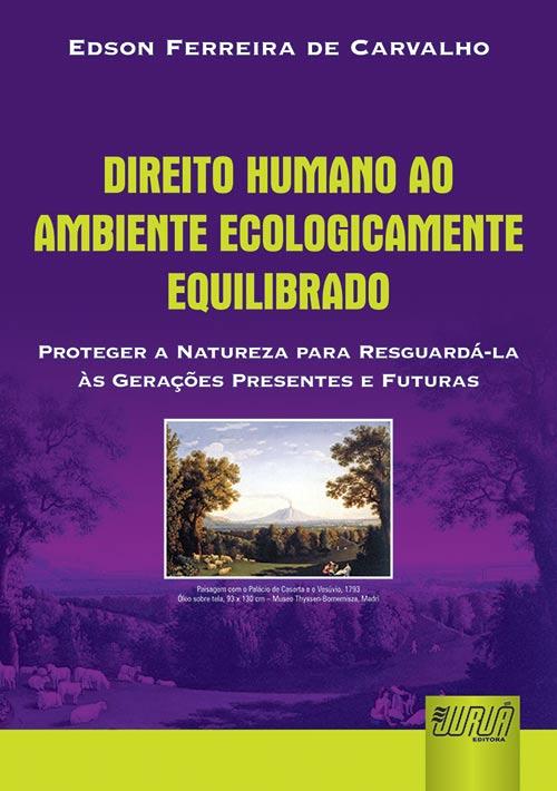 Direito Humano ao Ambiente Ecologicamente Equilibrado