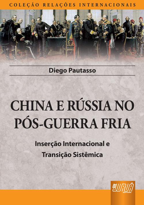 China e Rússia no Pós-Guerra Fria